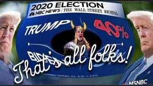 The fat Lady Sings... It's Over, 2020 Election, Donald Trump
