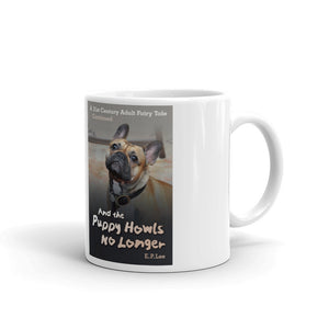And the Puppy Howls No Longer - Mug