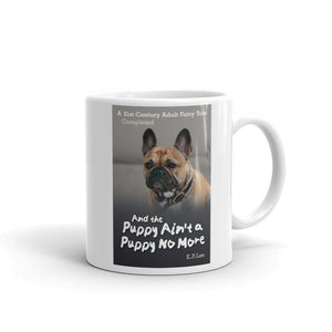 Ain't a Puppy No More - Mug