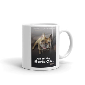 And The Dog Barks On Still... Mug