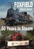 Foxfield Railway - 50 Years in Steam