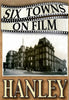Six Towns on Film - HANLEY