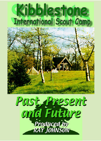 Kibblestone Scout Camp - Past, Present and Future