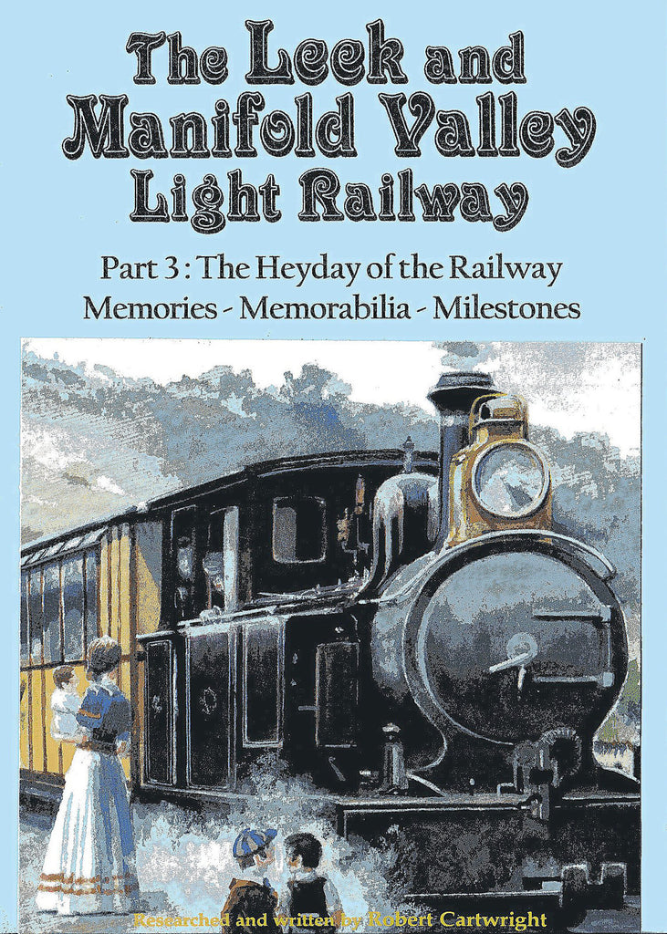 Leek & Manifold Valley Light Railway - Part 3: The Heyday of the Railway