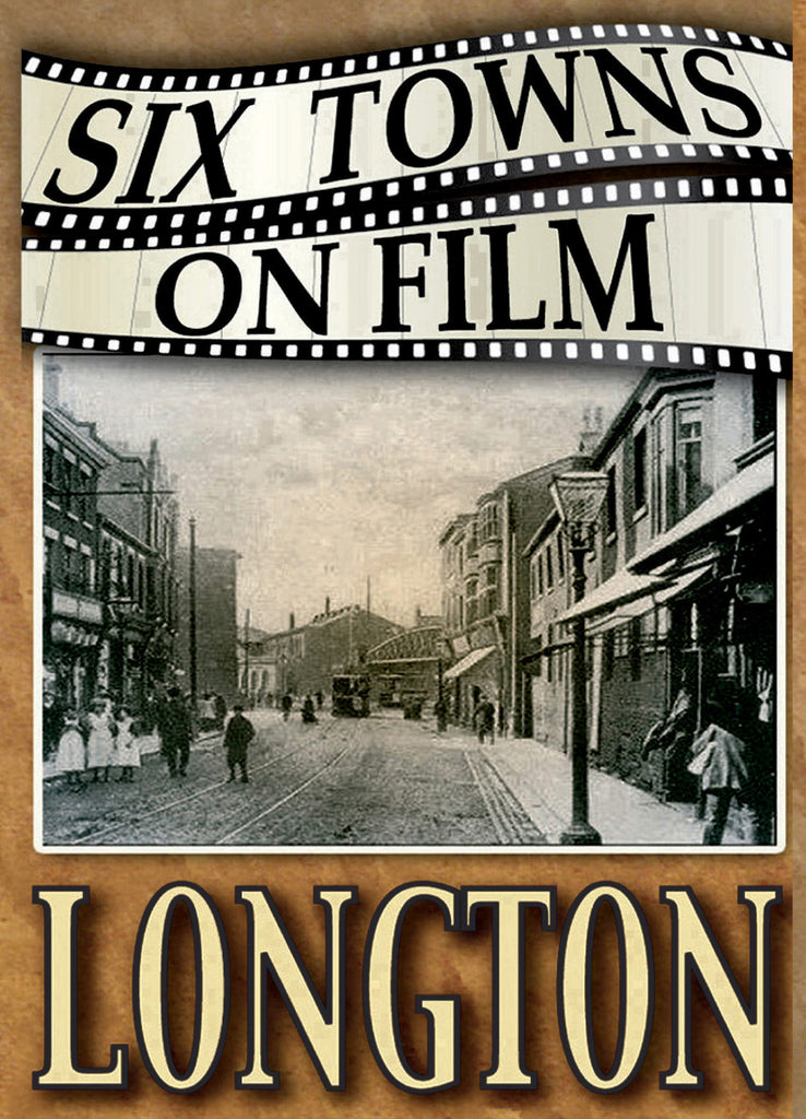 Six Towns on Film - LONGTON