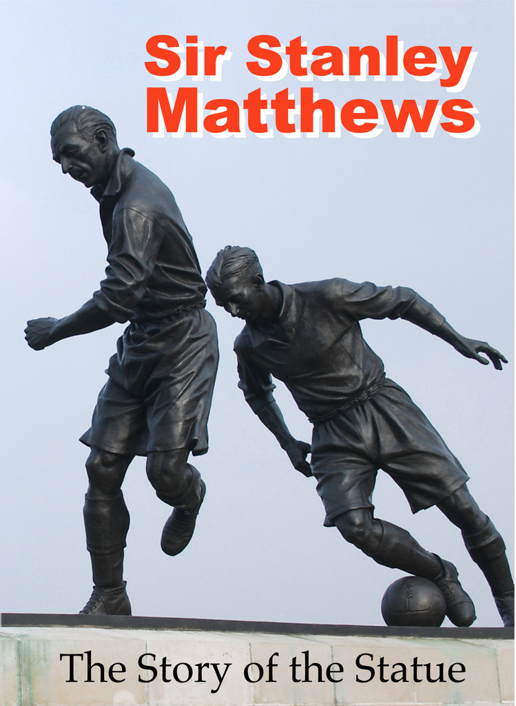 Sir Stanley Matthews - The Story of the Statue