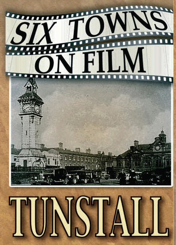 Six Towns on Film - TUNSTALL