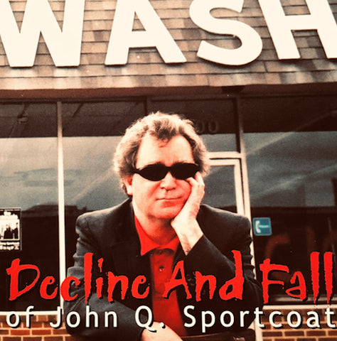 Decline And Fall Of John Q. Sportcoat (2002)