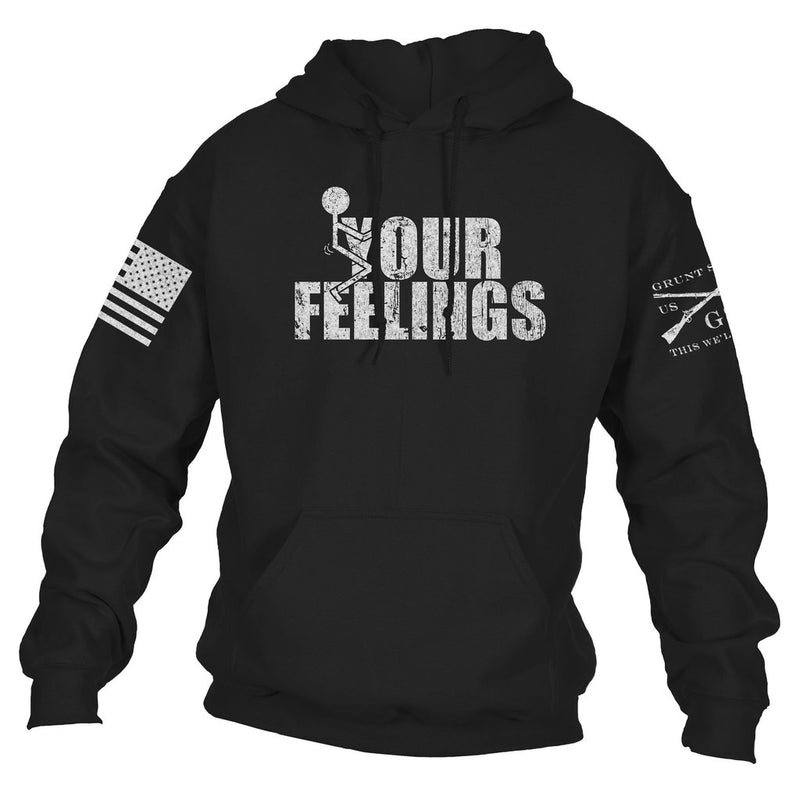 F*uck Your Feelings - Hoodie