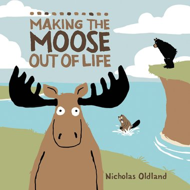 Livre Making the Moose Out of Life par Petite Maison Bleue