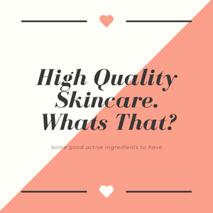 What Should High Quality Skin Care Products Contain?
