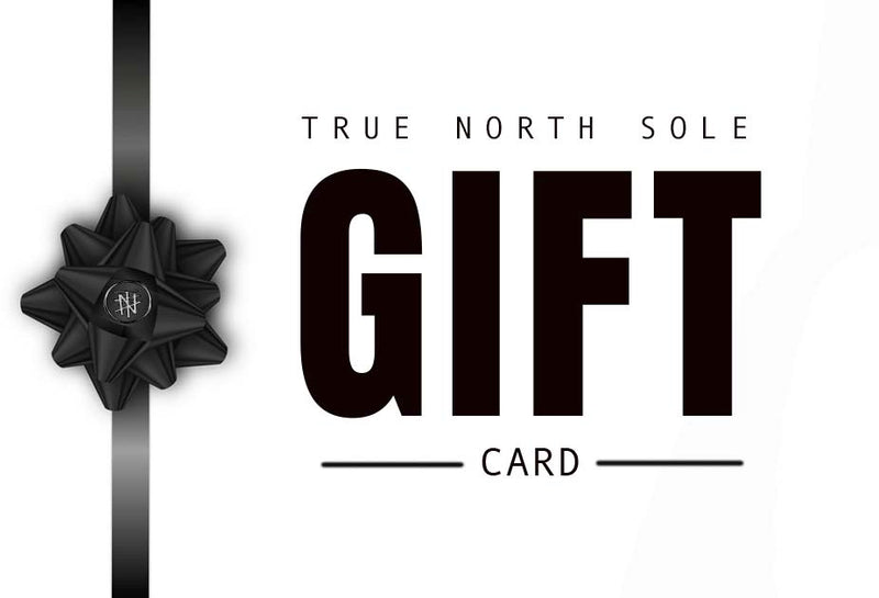 True North Sole Gift Card - True North Sole Streetwear