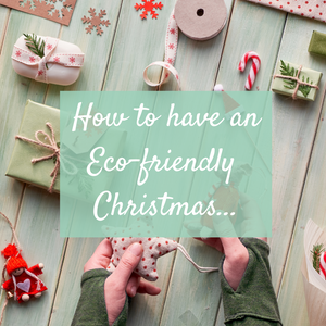 How to have a more sustainable/ Eco Christmas