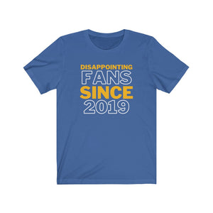 Disappointing Fans Since 2019 Shirt (St Louis Hockey)