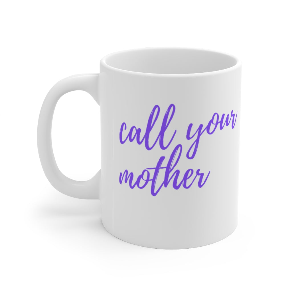 Call Your Mother Mug