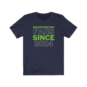 Disappointing Fans Since 2014 Shirt (Seattle Football)