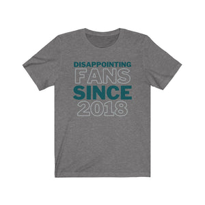 Disappointing Fans Since 2018 Shirt (Philadelphia Football)