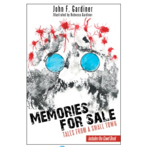 """Memories for Sale"" Tales from a Small Town By John F. Gardiner"