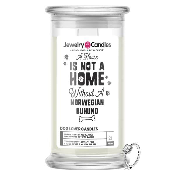 A house is not a home without a Norwegian Buhund Dog Jewelry Candle