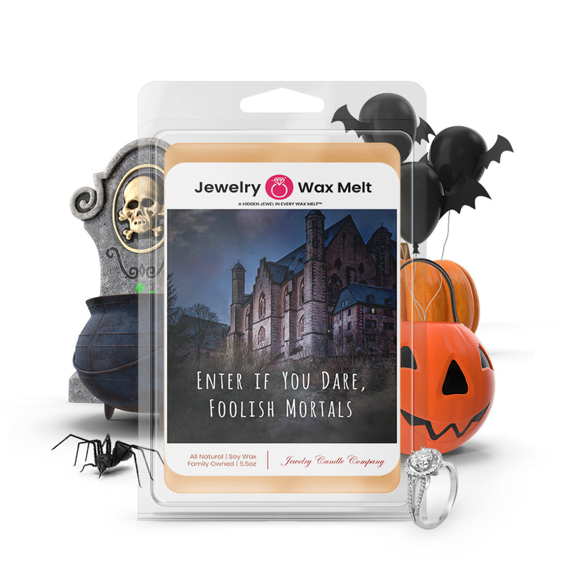 Enter if you dare, foolish mortals Jewelry Wax Melts