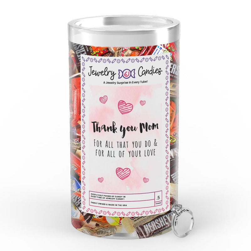 Thank You Mom For All That You Do & For All Of Your Love Jewelry Candy