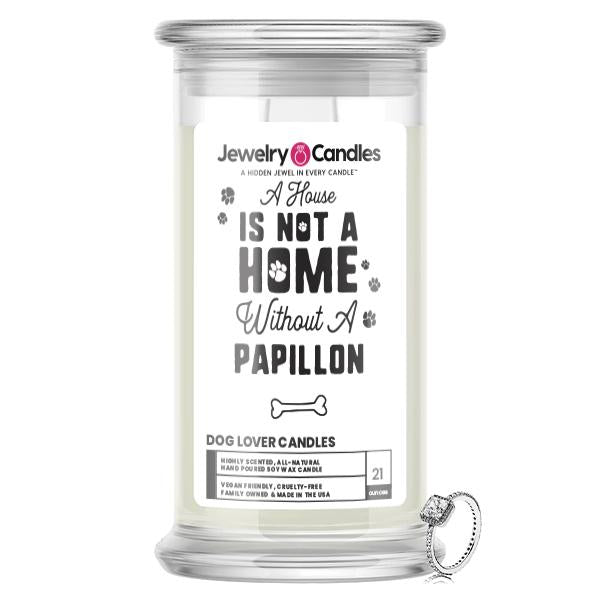 A house is not a home without a Papillon Dog Jewelry Candle