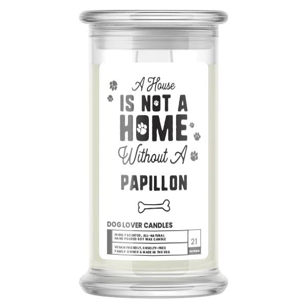 A house is not a home without a Papillon Dog Candle