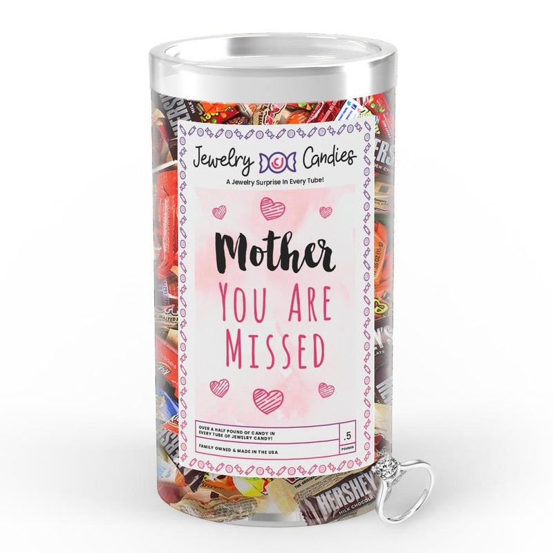 Mother You are Missed Jewelry Candy