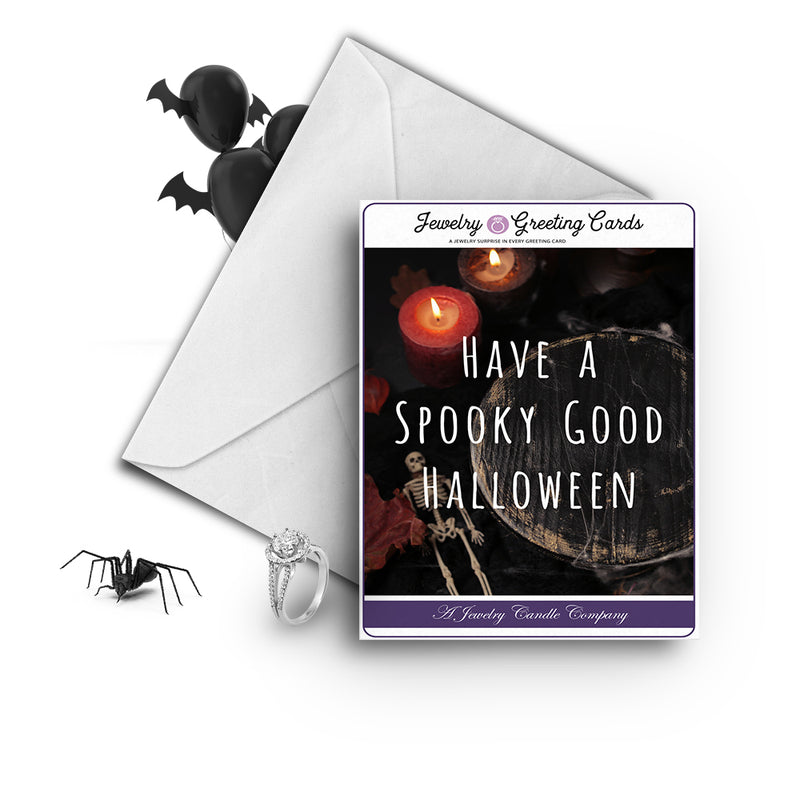 Have a spooky good halloween Jewelry Greetings Card