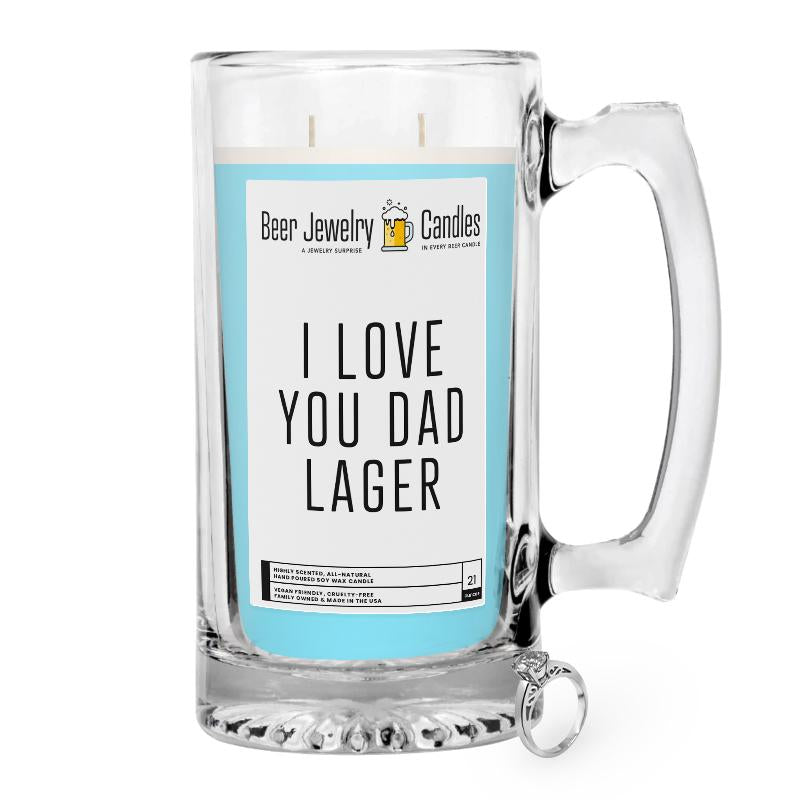 I Love You Dad Lager Beer Jewelry Candle