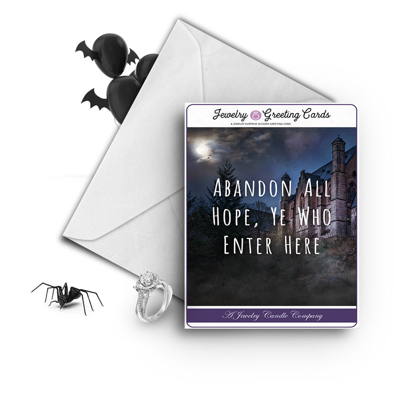 Abandon all hope, ye who enter here Jewelry Greetings Card