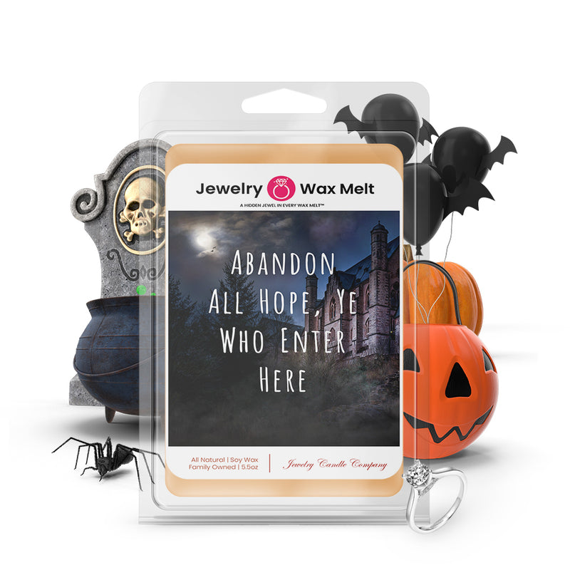 Abandon all hope, ye who enter here Jewelry Wax Melts