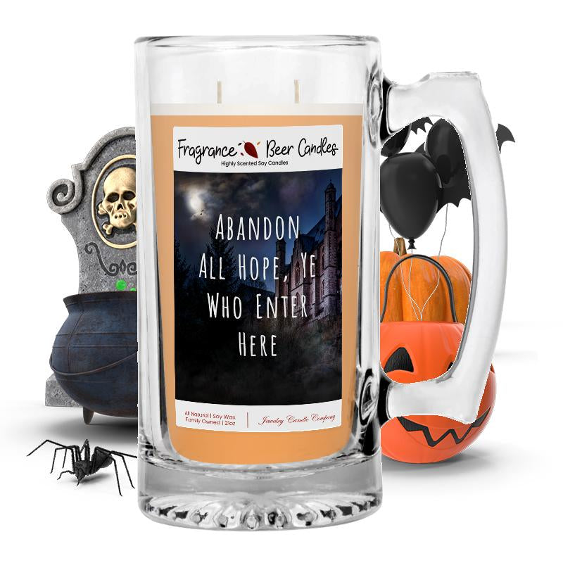 Abandon all hope, ye who enter here Fragrance Beer Candle
