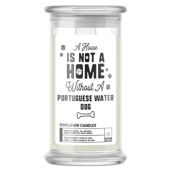 A house is not a home without a Portuguese Water Dog Candle