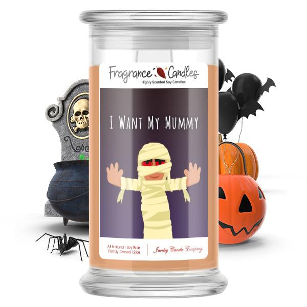 I want my mummy Fragrance Candle