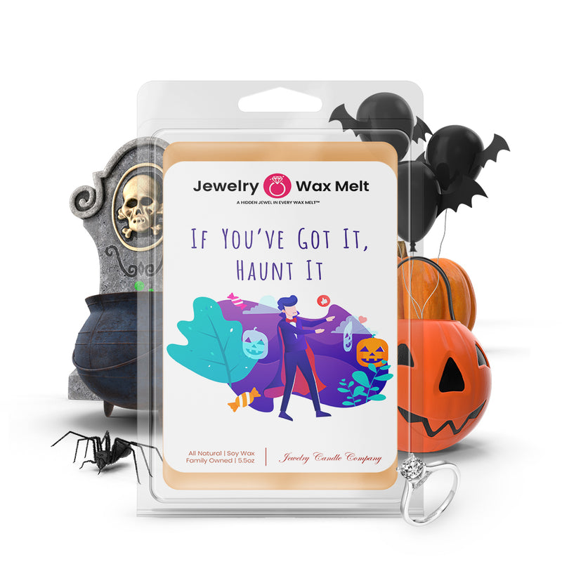 If you've got it, haunt it Jewelry Wax Melts
