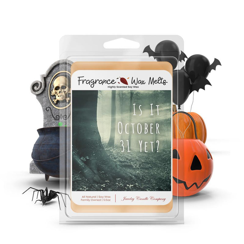 Is it october 31 yet? Fragrance Wax Melts