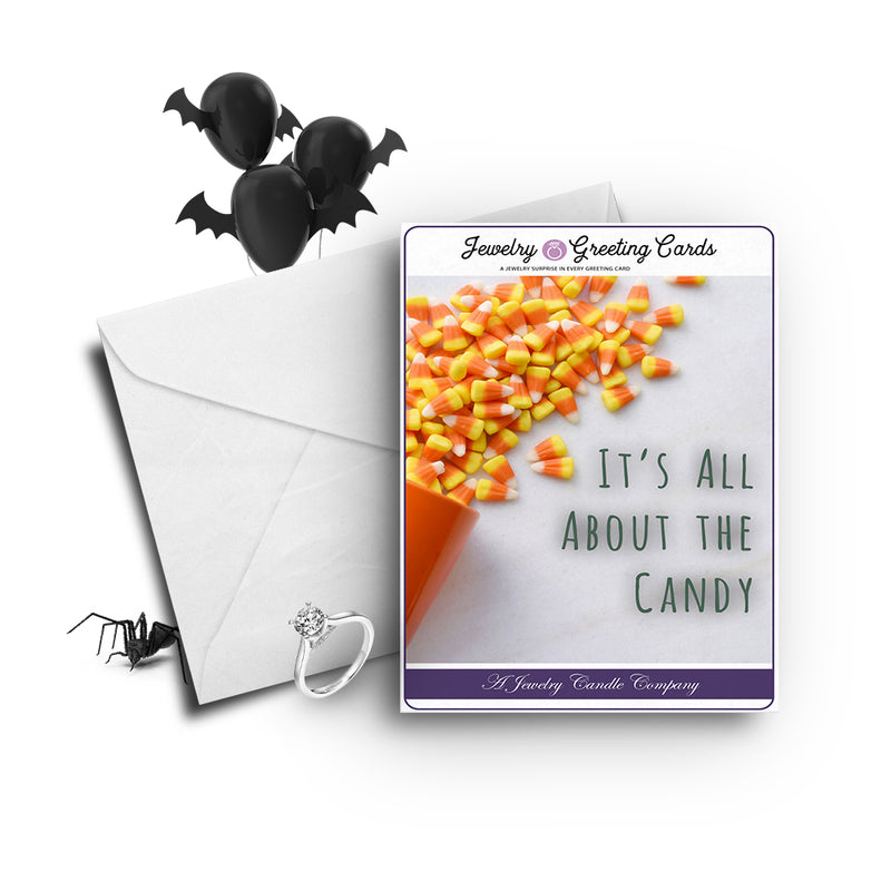 It's all about the candy Jewelry Greetings Card