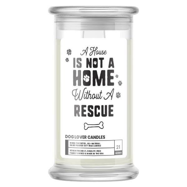 A house is not a home without a Rescue Dog Candle
