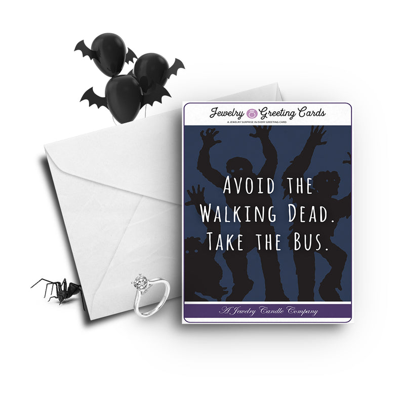 Avoid the walking dead. Take the bus Jewelry Greetings Card