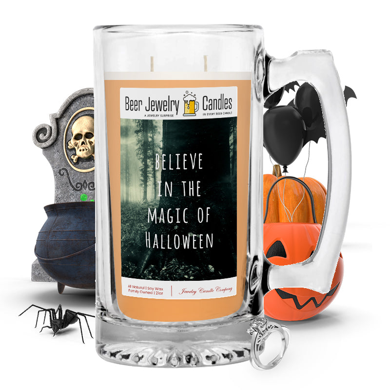 Believe in the magic of halloween Beer Jewelry Candle