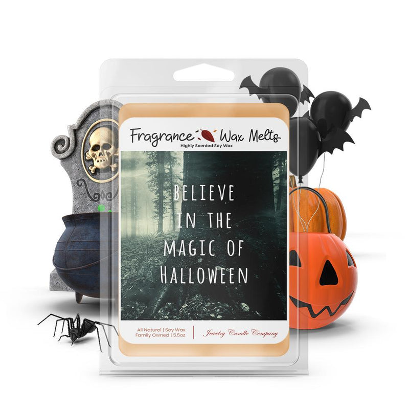 Believe in the magic of halloween Fragrance Wax Melts