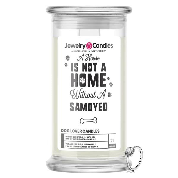A house is not a home without a Samoyed Dog Jewelry Candle