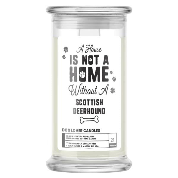 A house is not a home without a Scottish Deerhound Dog Candle