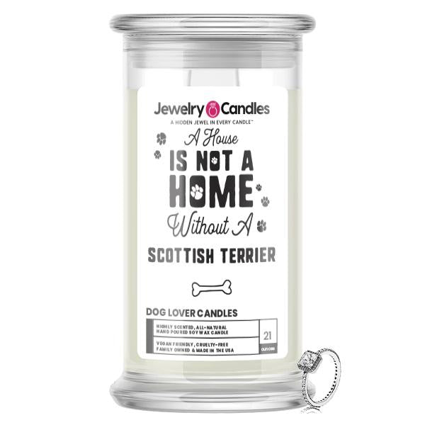 A house is not a home without a Scottish Terrier Dog Jewelry Candle