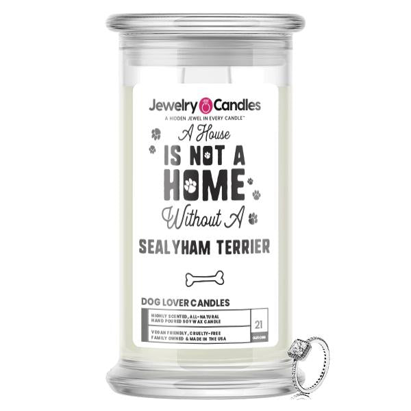 A house is not a home without a Sealyham Terrier Dog Jewelry Candle