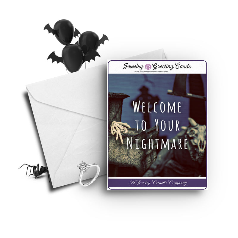 Welcome to your nightmare Jewelry Greetings Card