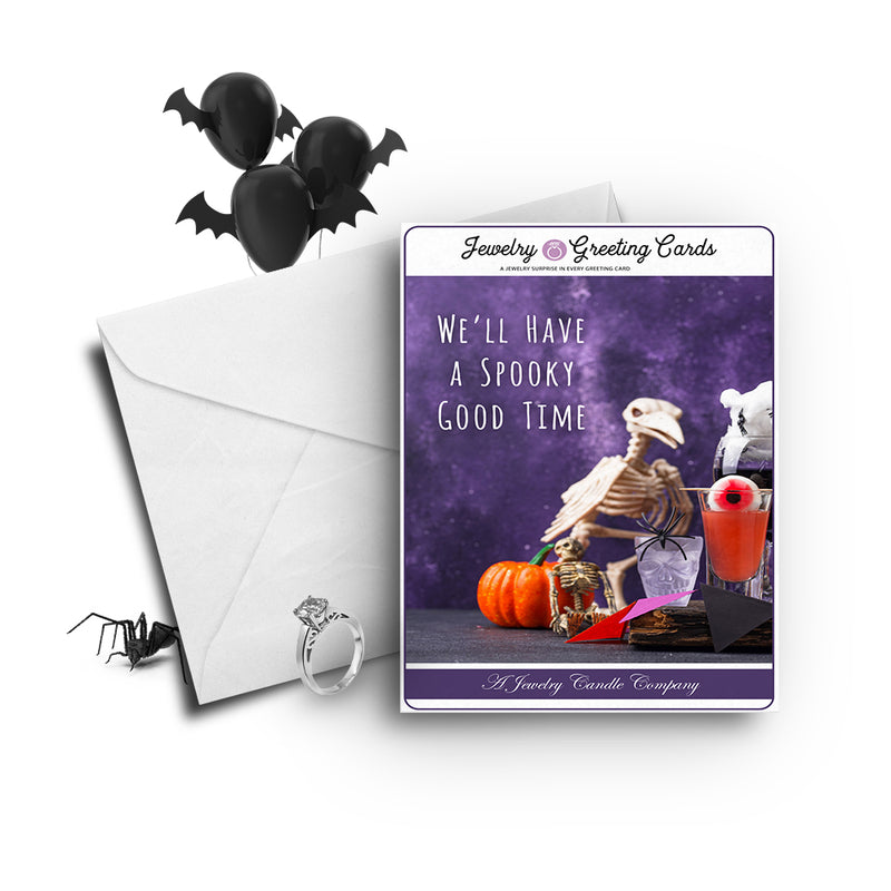We'll have a spooky good time Jewelry Greetings Card