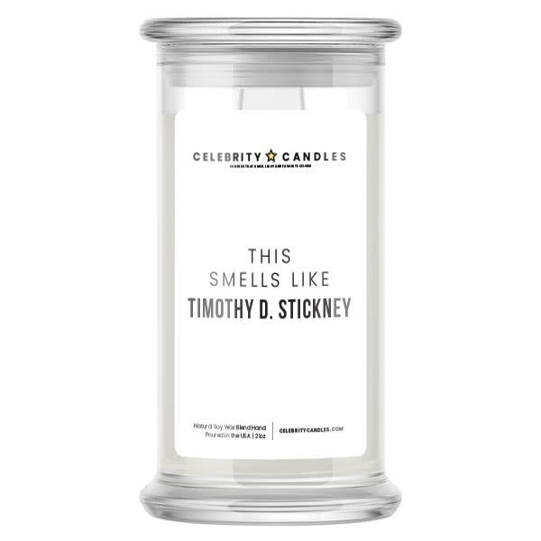 This Smells Like Timothy D. Stickney Celebrity Candle