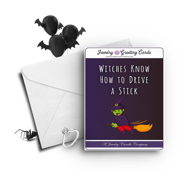 Witches know how to drive a stick Jewelry Greetings Card